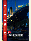 Titanic (MP3): Voices From the Disaster